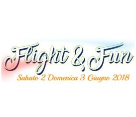 Flight & Fun – 2 e 3 giugno 2018